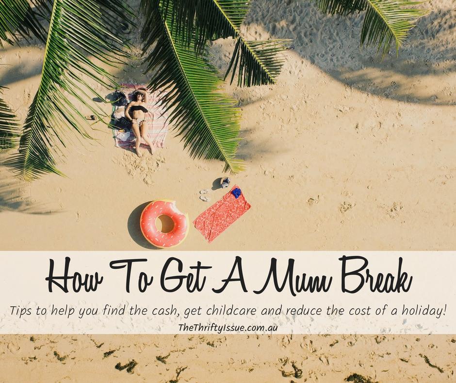How to Get a Mum Break