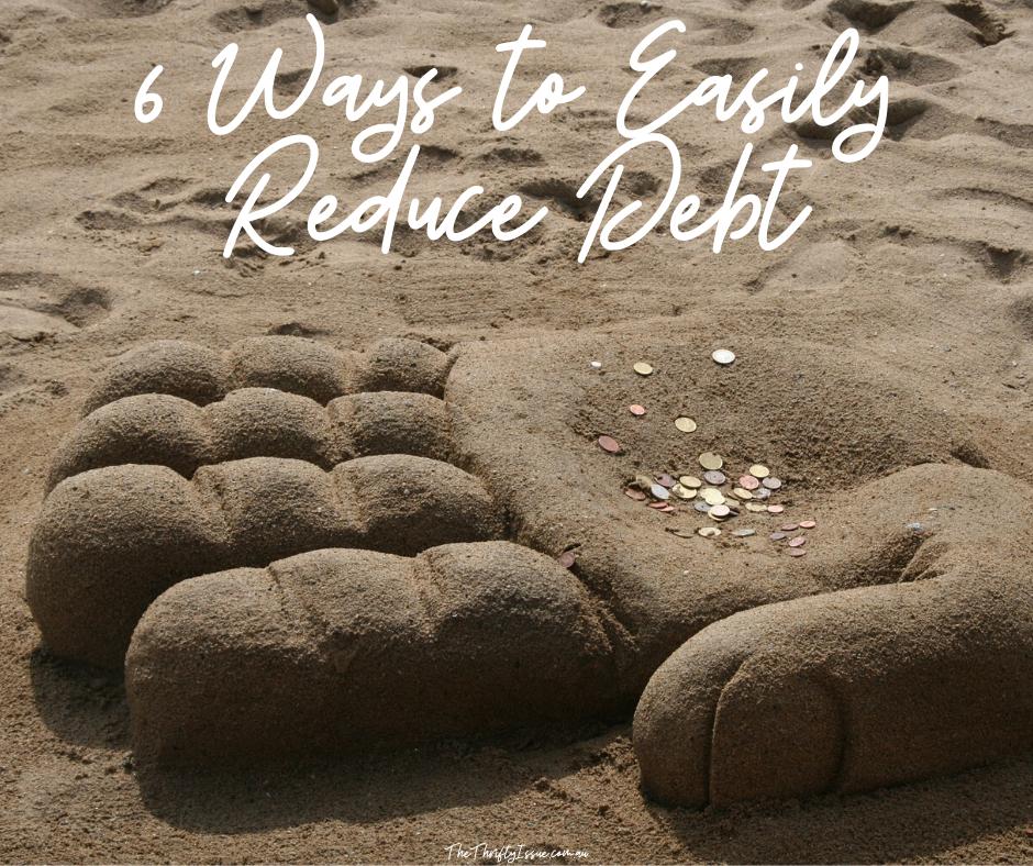 6 Ways to Easily Reduce Debt