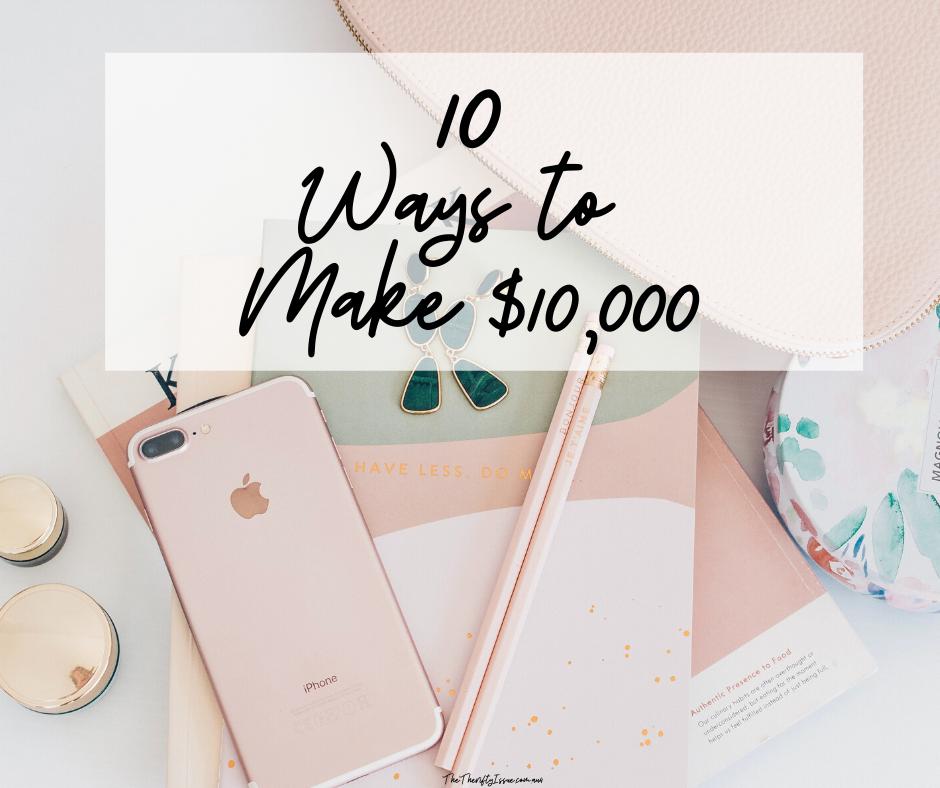 10 Ways to Make $10,000